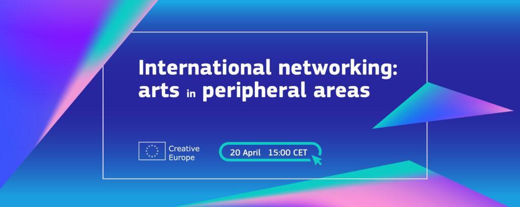 International Networking: arts in peripheral areas