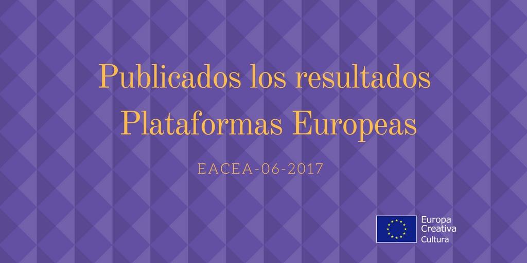 Publicados los resultados de Plataformas Europeas 2017