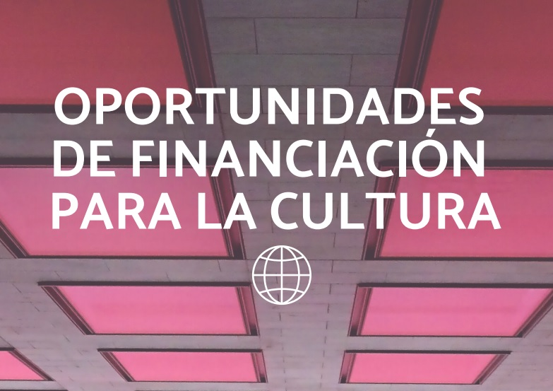 Oportunidades de Financiación para la Cultura