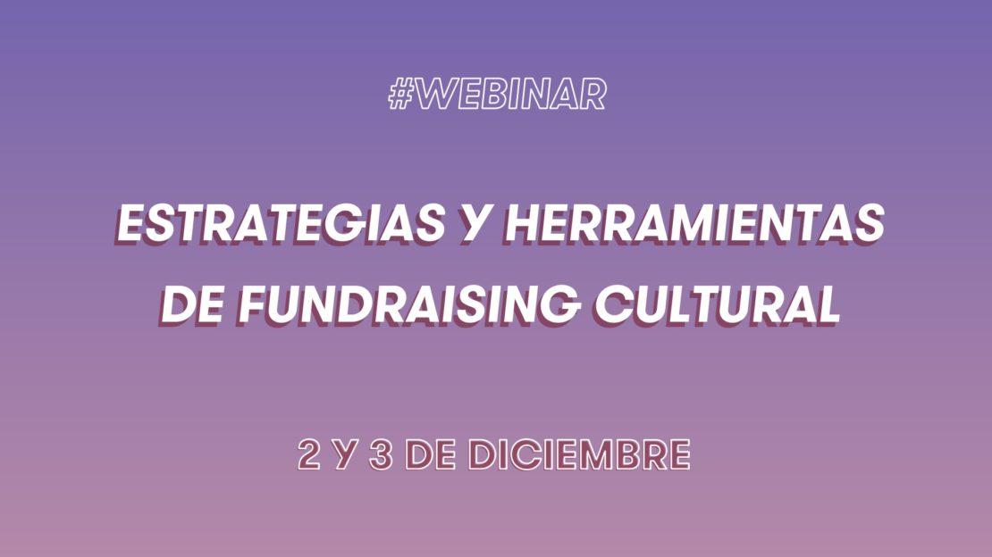 Vídeos y presentaciones: Webinar «Estrategias y herramientas de fundraising cultural»